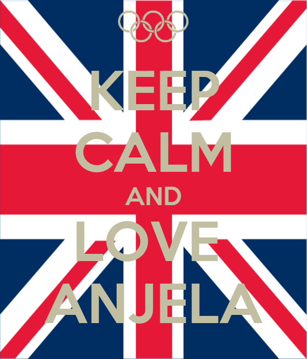KEEP CALM AND LOVE  ANJELA