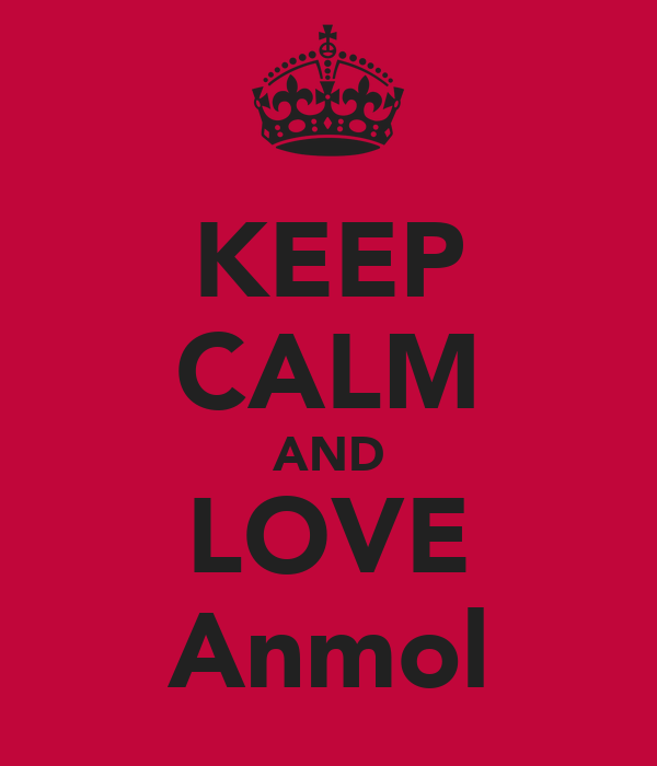 KEEP CALM AND LOVE Anmol