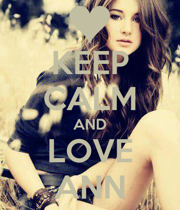 KEEP CALM AND LOVE ANN