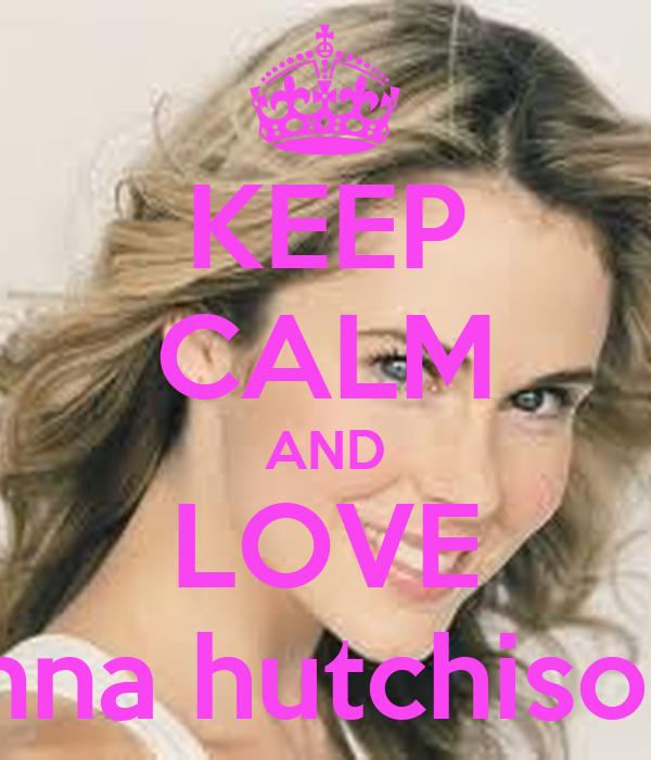 KEEP CALM AND LOVE anna hutchison