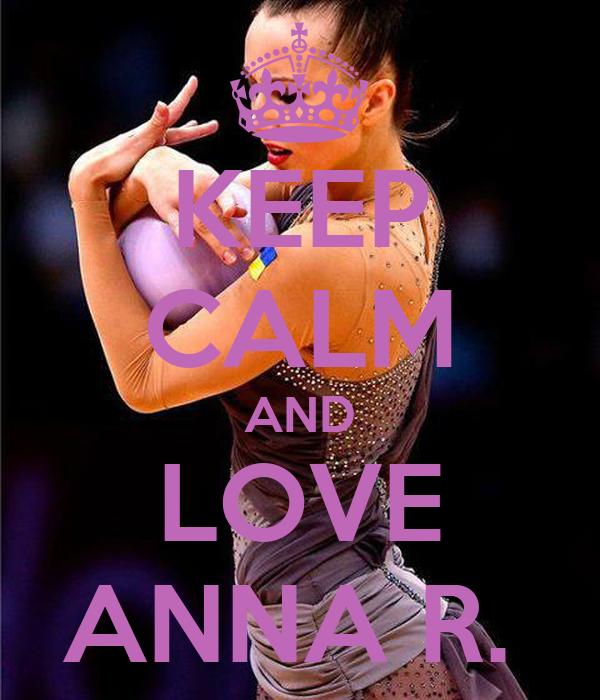 KEEP CALM AND LOVE ANNA R.
