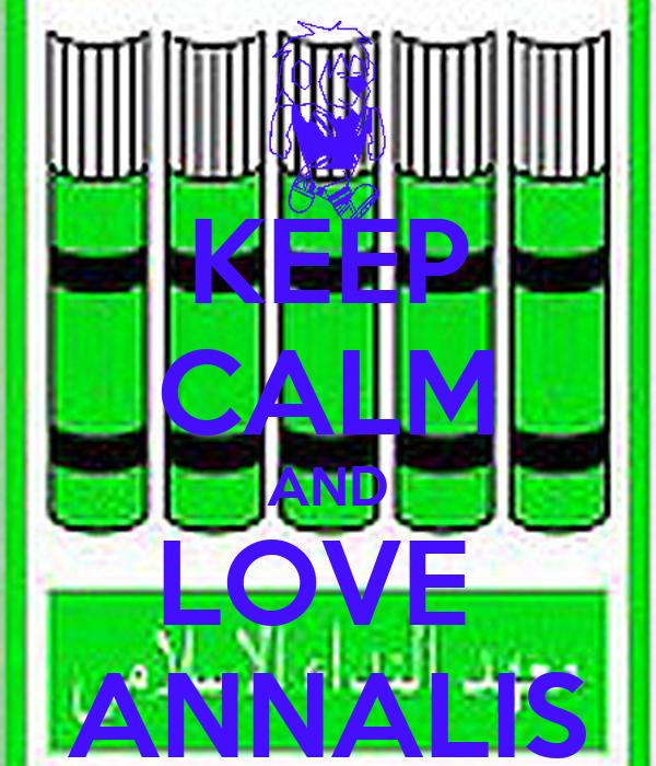 KEEP CALM AND LOVE  ANNALIS
