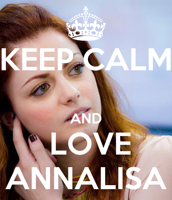 KEEP CALM  AND  LOVE ANNALISA