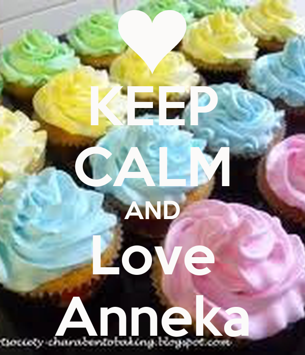 KEEP CALM AND Love Anneka