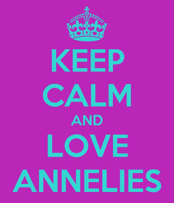 KEEP CALM AND LOVE ANNELIES