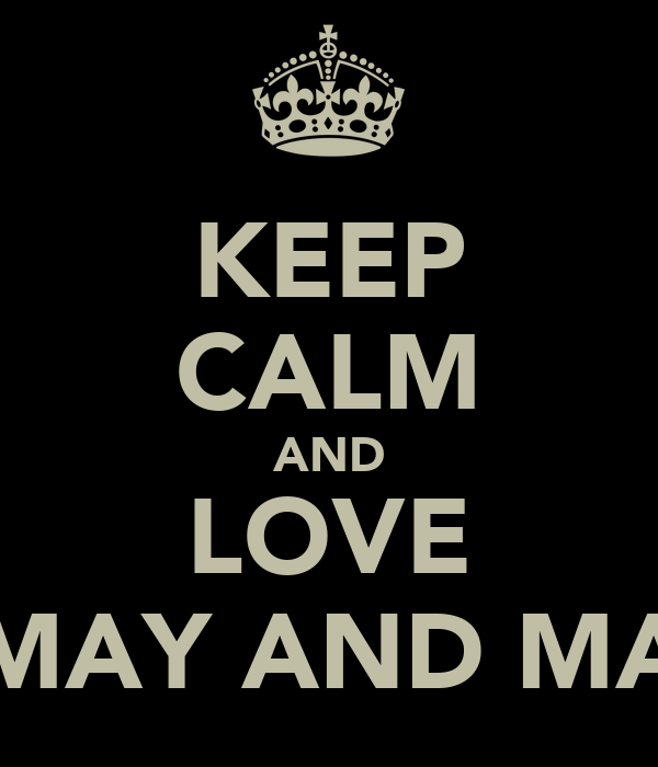 KEEP CALM AND LOVE ANNIEMAY AND MADISON