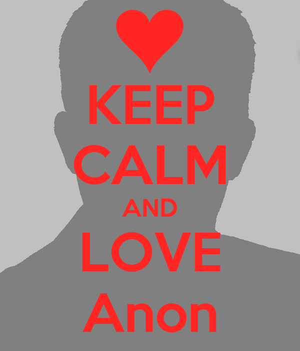 KEEP CALM AND LOVE Anon