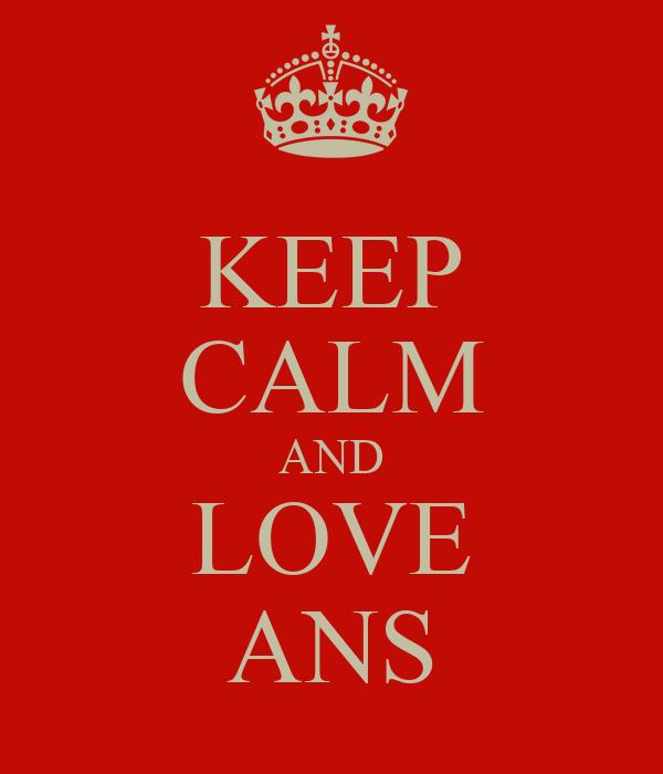 KEEP CALM AND LOVE ANS