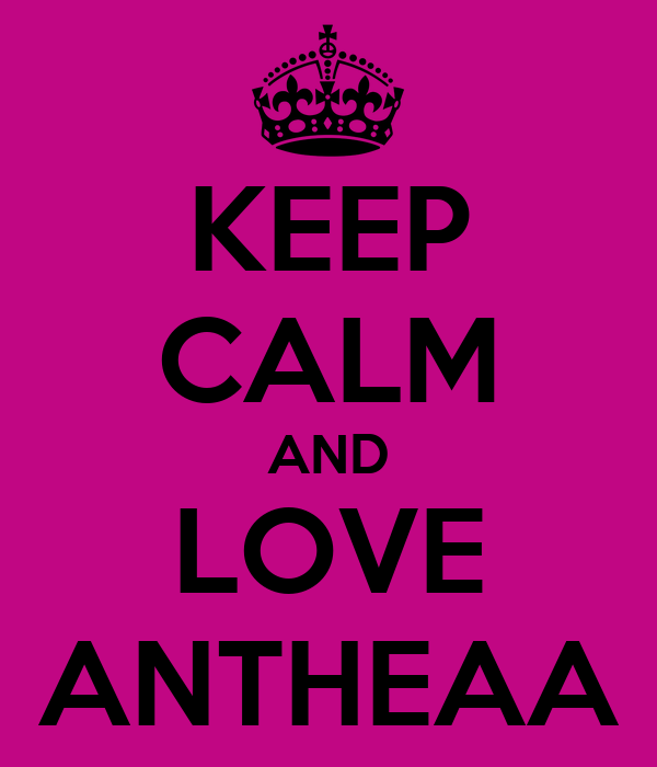 KEEP CALM AND LOVE ANTHEAA