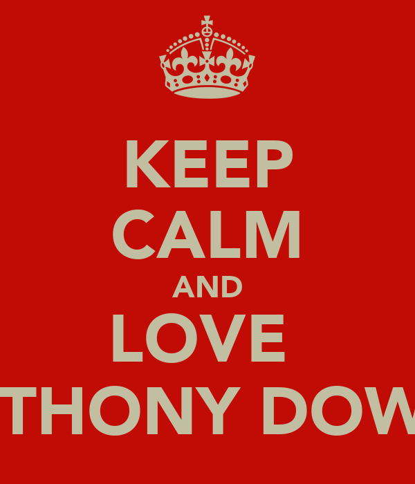 KEEP CALM AND LOVE  ANTHONY DOWDS