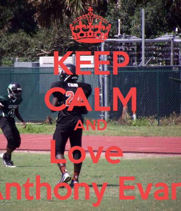 KEEP CALM AND Love  Anthony Evans