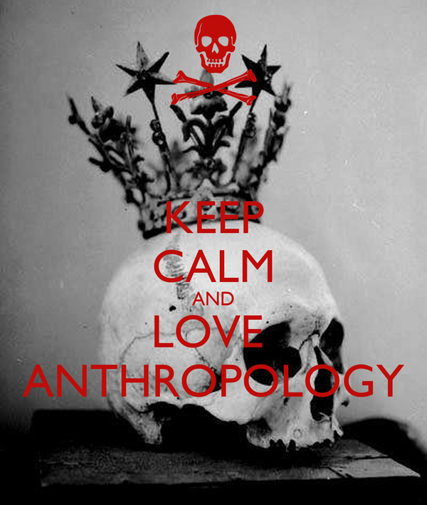 KEEP CALM AND LOVE  ANTHROPOLOGY
