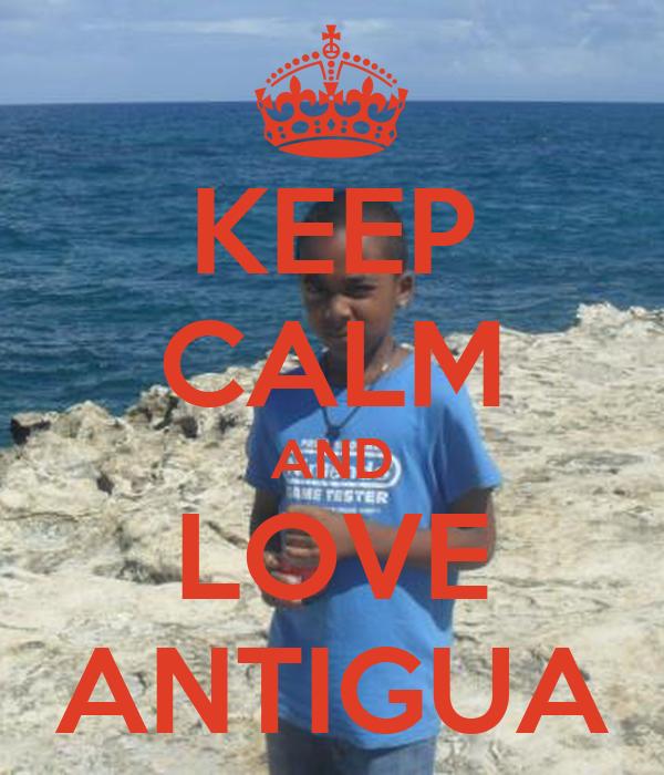 KEEP CALM AND LOVE ANTIGUA