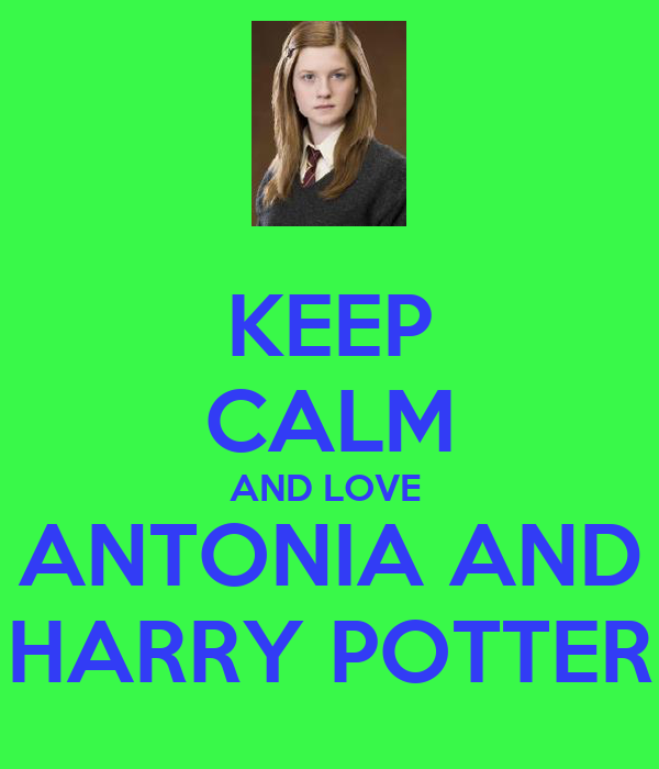 KEEP CALM AND LOVE  ANTONIA AND HARRY POTTER