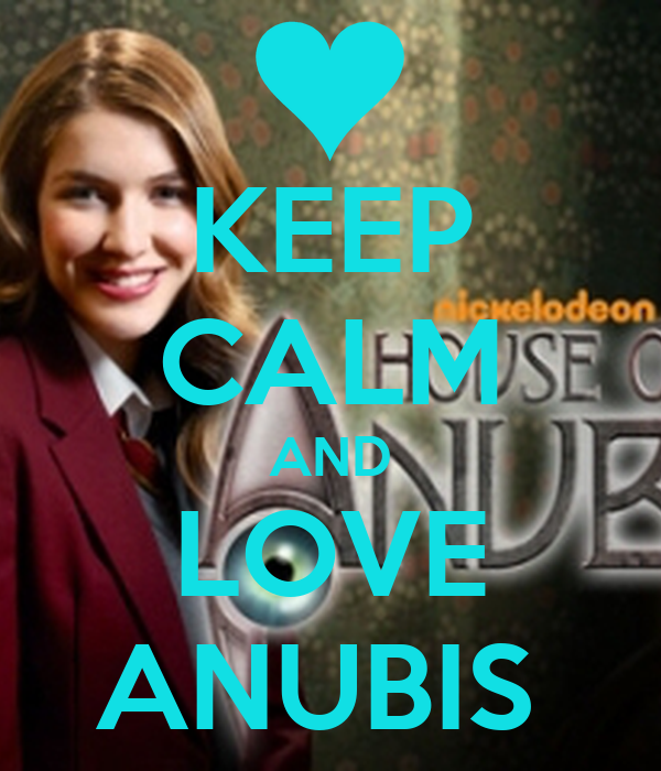 KEEP CALM AND LOVE ANUBIS