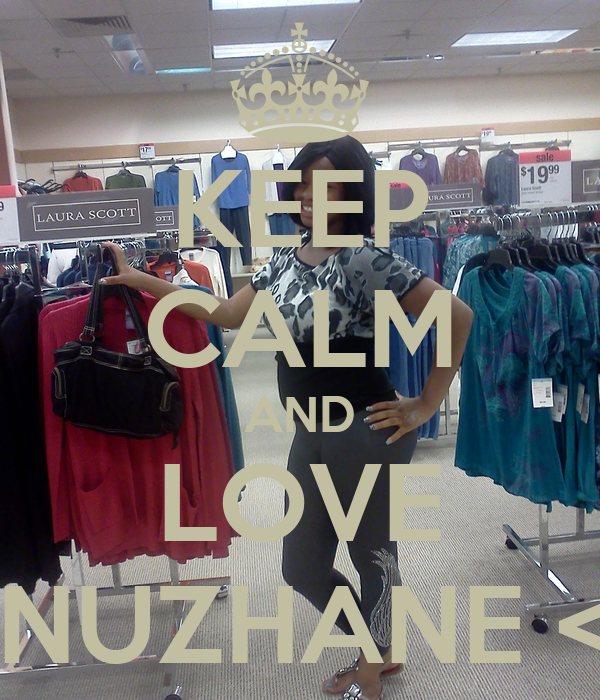 KEEP CALM AND LOVE ANUZHANE <3