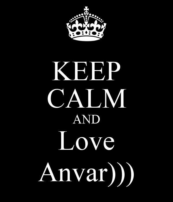 KEEP CALM AND Love Anvar))) Poster | | Keep Calm-o-Matic