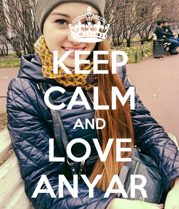 KEEP CALM AND LOVE ANYAR
