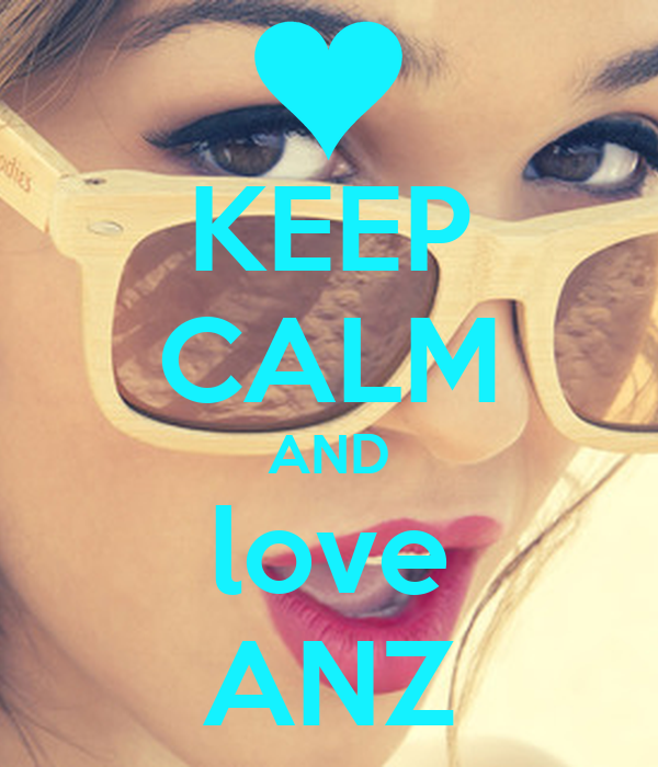 KEEP CALM AND love ANZ