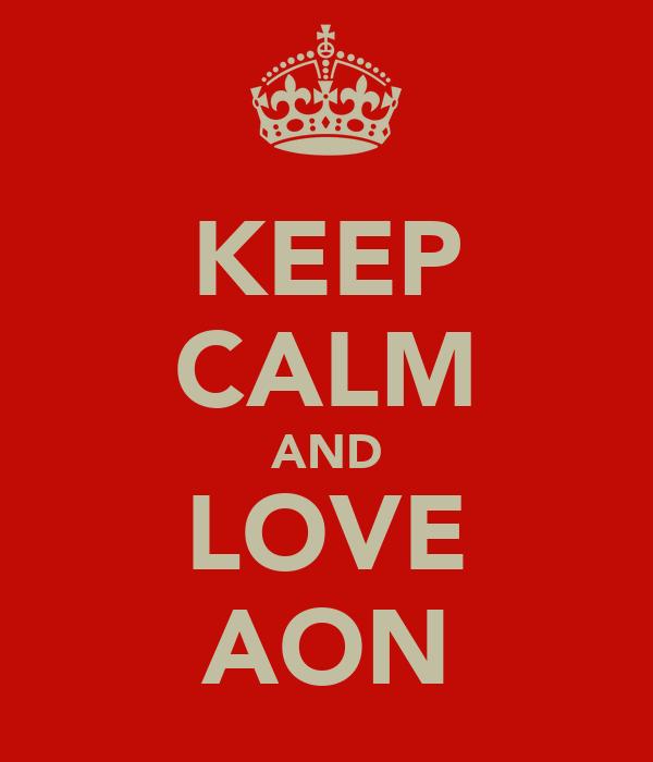 KEEP CALM AND LOVE AON