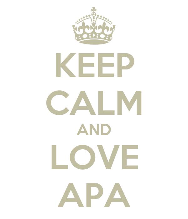 KEEP CALM AND LOVE APA