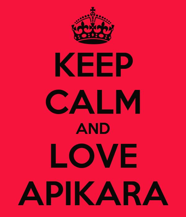 KEEP CALM AND LOVE APIKARA