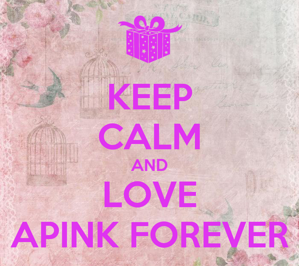 KEEP CALM AND LOVE APINK FOREVER