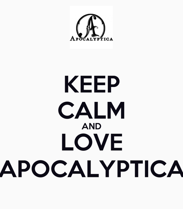 KEEP CALM AND LOVE APOCALYPTICA
