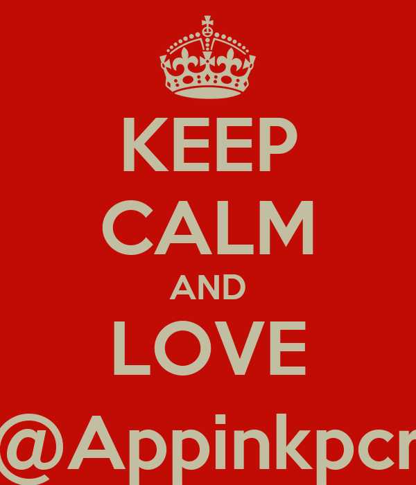 KEEP CALM AND LOVE @Appinkpcr