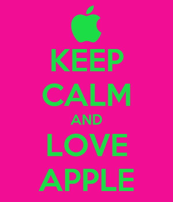 KEEP CALM AND LOVE APPLE