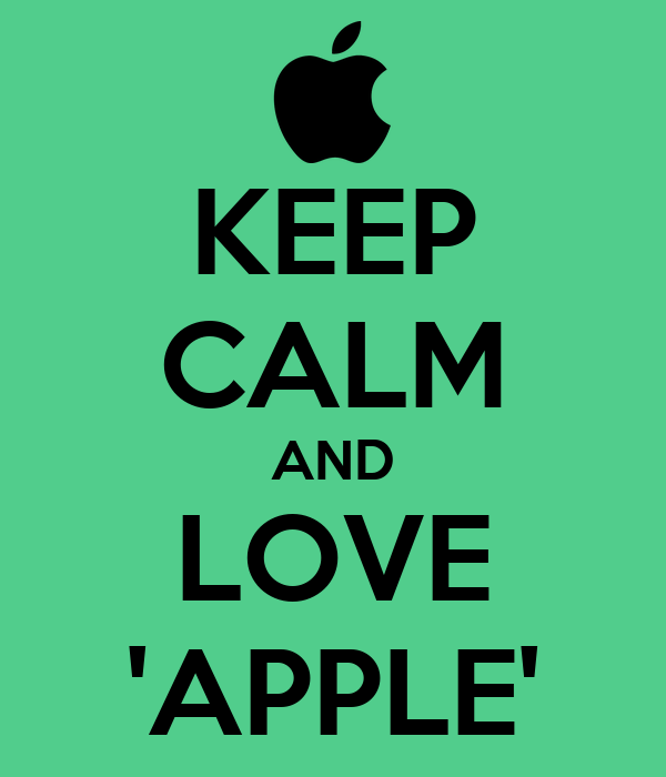 KEEP CALM AND LOVE 'APPLE'