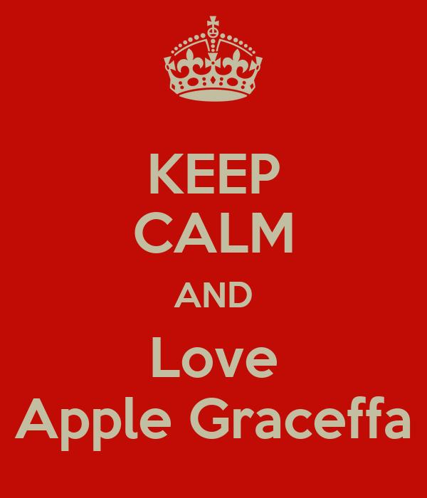 KEEP CALM AND Love Apple Graceffa