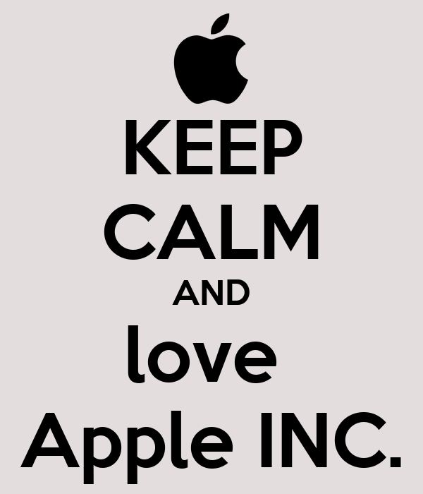 KEEP CALM AND love  Apple INC.