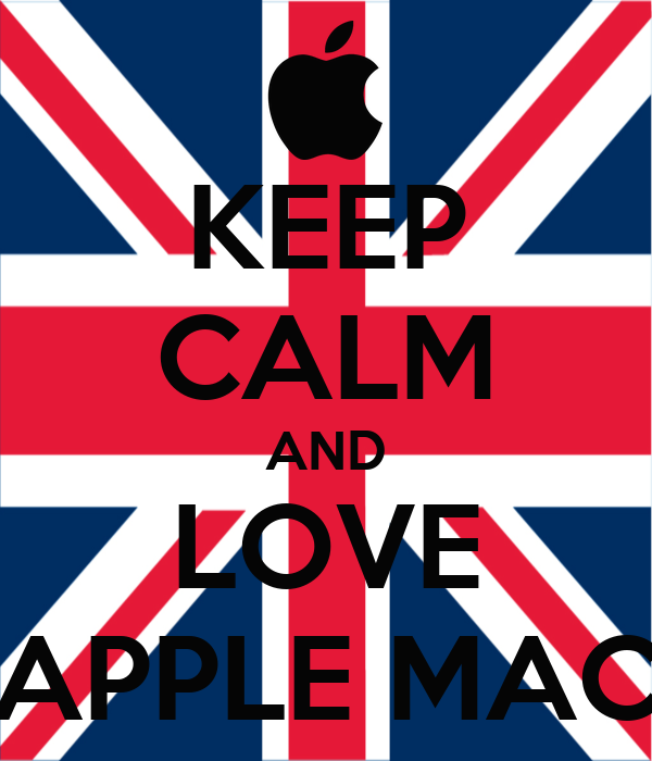 KEEP CALM AND LOVE APPLE MAC