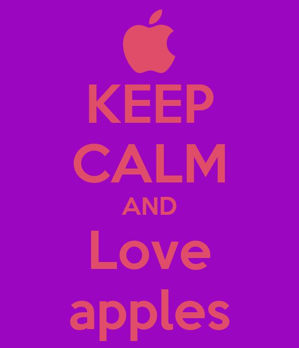 KEEP CALM AND Love apples