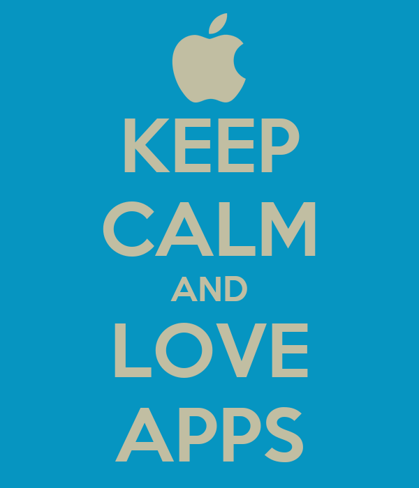 KEEP CALM AND LOVE APPS