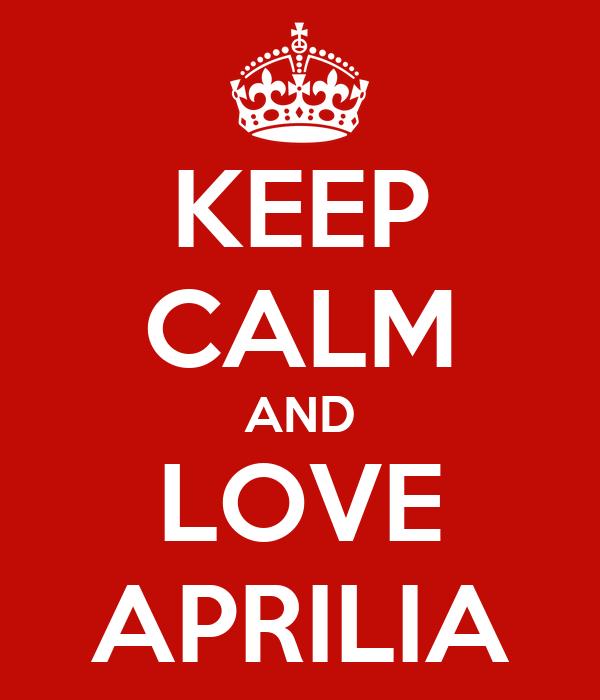 KEEP CALM AND LOVE APRILIA