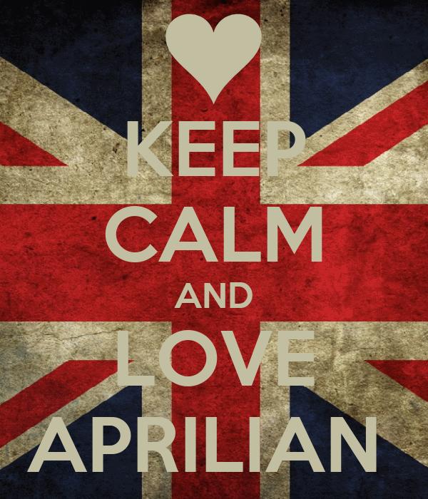 KEEP CALM AND LOVE APRILIAN