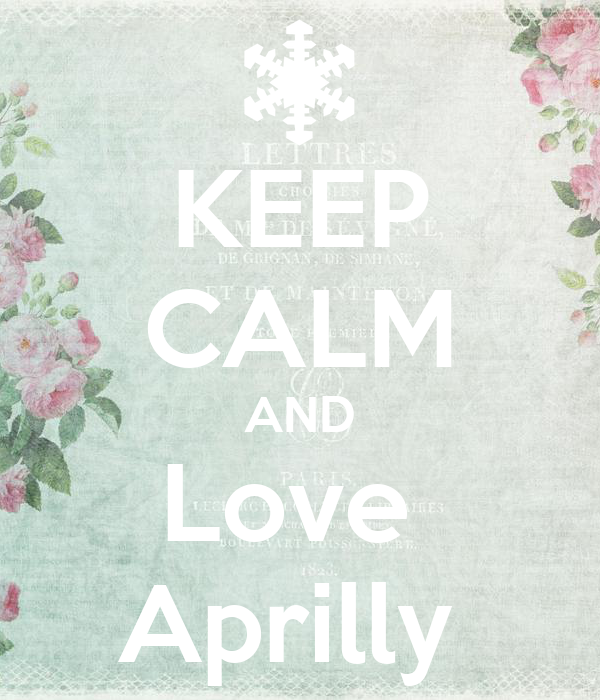 KEEP CALM AND Love  Aprilly