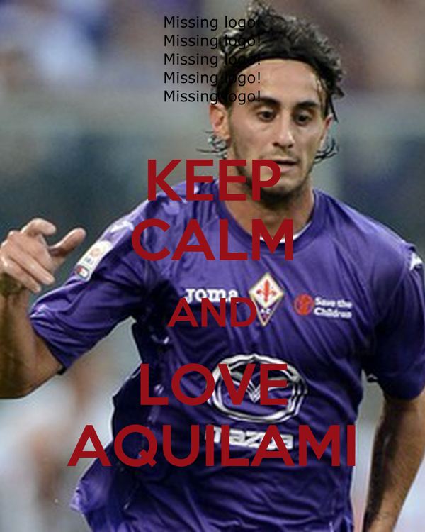 KEEP CALM AND LOVE AQUILAMI