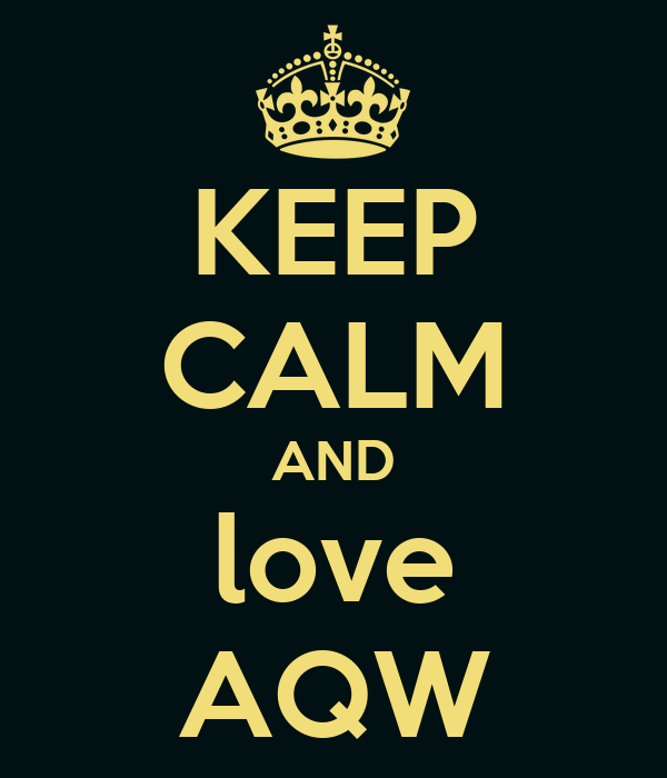 KEEP CALM AND love AQW