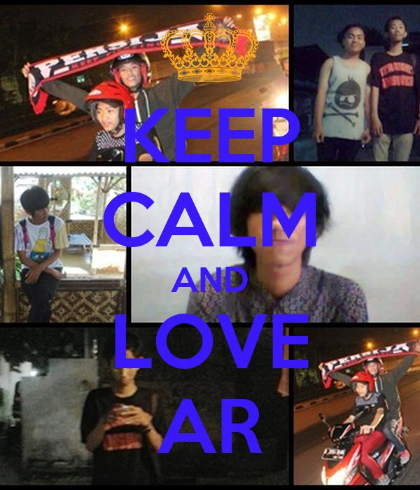 KEEP CALM AND LOVE AR