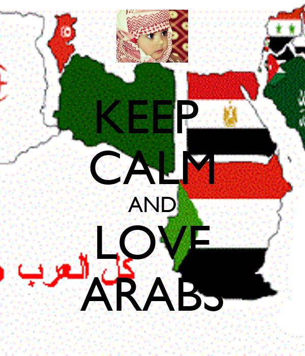 KEEP  CALM AND LOVE ARABS