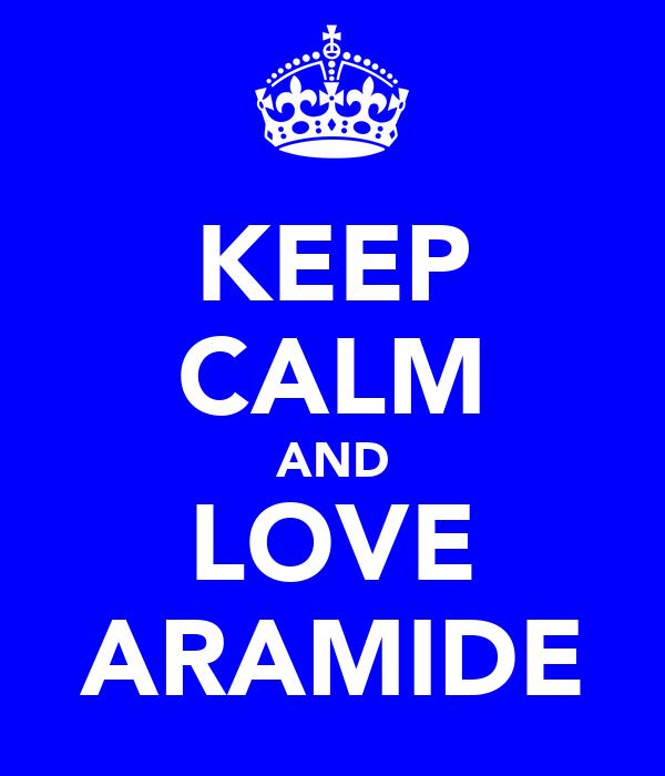 KEEP CALM AND LOVE ARAMIDE