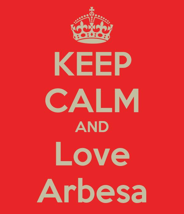 KEEP CALM AND Love Arbesa