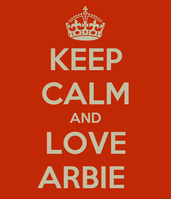 KEEP CALM AND LOVE ARBIE