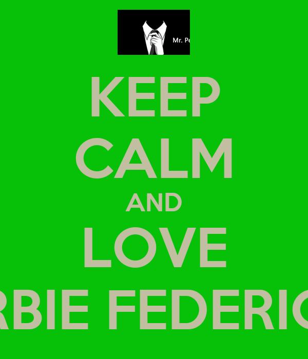 KEEP CALM AND LOVE ARBIE FEDERICO
