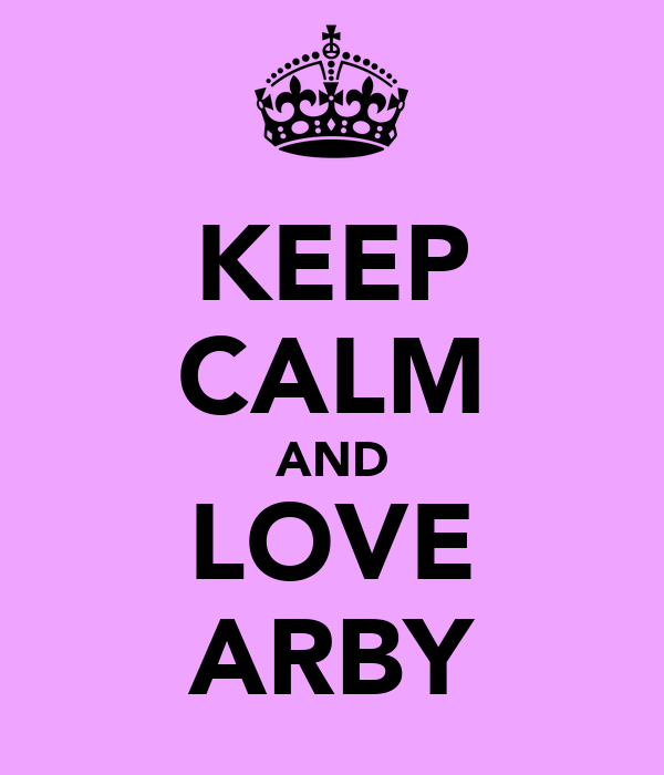 KEEP CALM AND LOVE ARBY