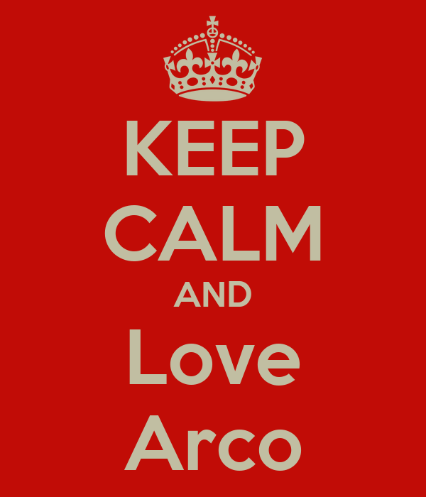 KEEP CALM AND Love Arco