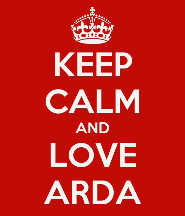 KEEP CALM AND LOVE ARDA